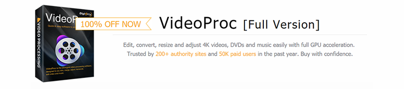 Giveaway! 100% FREE to get VideoProc