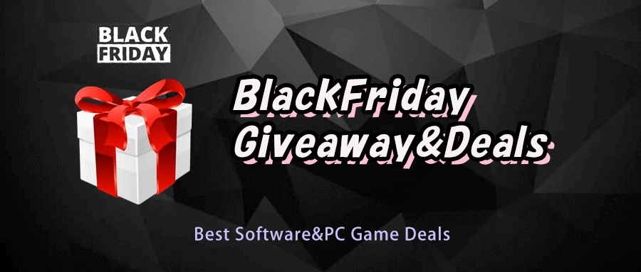 2020 Black Friday Software Sales + Game Giveaways & Deals You Cannot Miss Out
